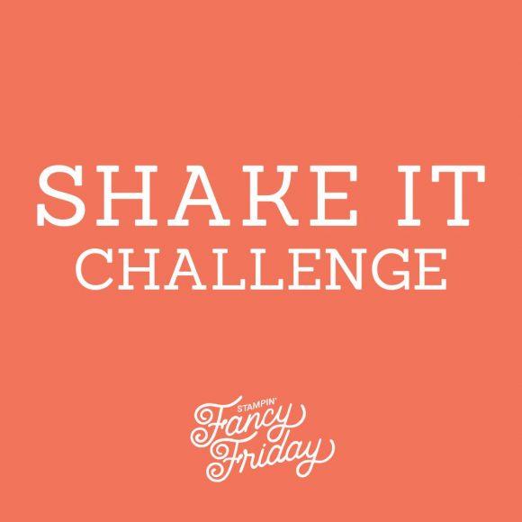 Stampin´Fancy Friday Challenge – Shake it