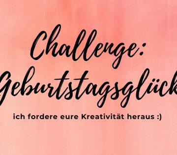 "Challenge ""Geburtstagsglück"""