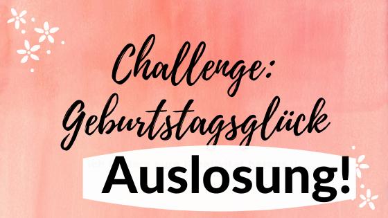 """Auslosung Challenge """"Geburtstagsglück"""""""